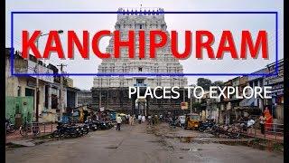 TOP PLACES TO VISIT IN KANCHIPURAM