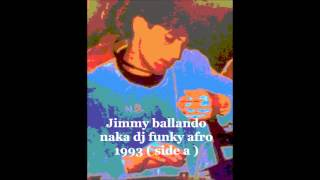 Jimmy ballando  - funky afro 1993 -  Naka dj - lato a