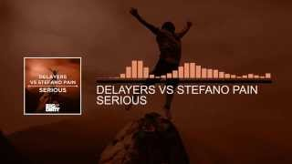 Delayers vs Stefano Pain - Serious (Original Mix) [Big & Dirty Recordings]