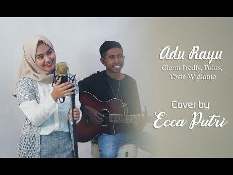 Adu Rayu - Glenn Fredly, Tulus, Dan Yovie Widianto (cover By Putri)
