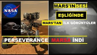 NASA Perseverance Aracı Marsa indi İlk görüntüleri ve Mars ın Sesi