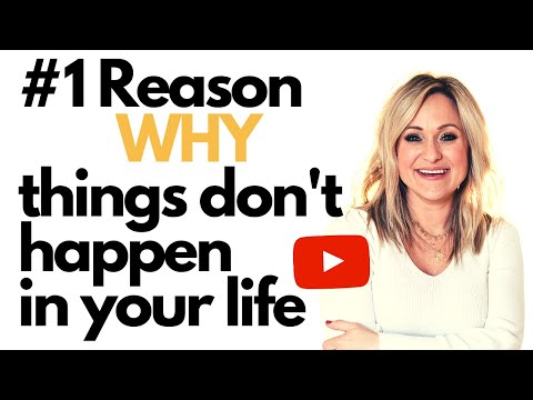 The #1 Reason Why Things Don't Happen In Your Life