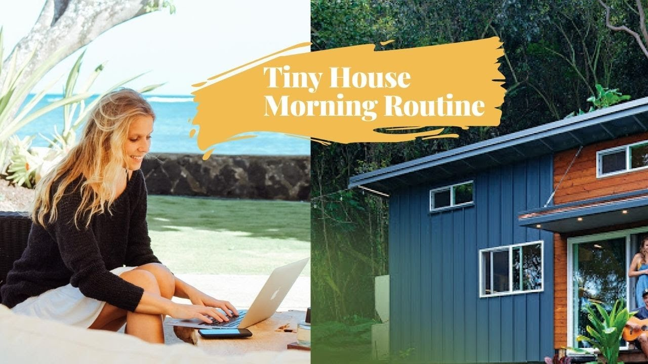 Morning Routine of a Successful Entrepreneur - TINY HOUSE HAWAII