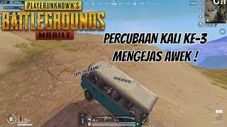 PUBG MOBILE MALAYSIA = PERCUBAAN EJAS AWEK KALI KE 3 !