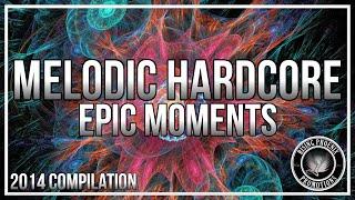 Melodic Hardcore 2014 - Epic Moments