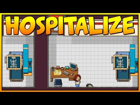 X-RAYS FOR EVERYONE! - Scan Instanity - Hospitalize - Let's Play Hospitalize Gameplay