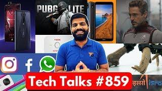 Tech Talks #859 - Redmi 7A, K20 Pro Avengers, BSNL VoWiFi, Nokia 9, PUBG Lite Beta, Whatsapp Down