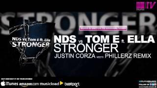 NDS vs Tom E ft  Ella - Stronger (Justin Corza meets Phillerz Remix)