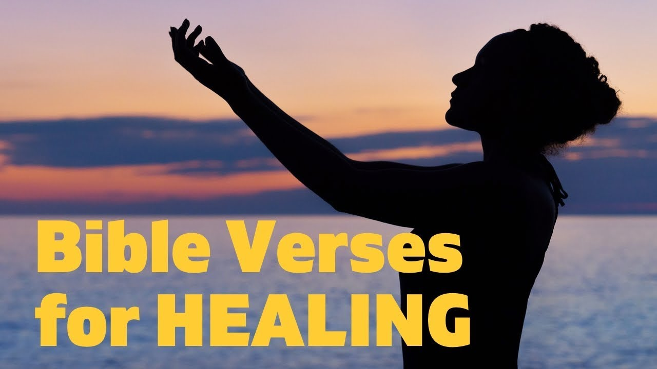 50+ Bible Verses for Healing & Powerful Scriptures to Encourage