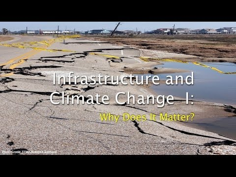 Climate and Infrastructure I: Why does it matter?