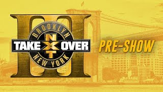 NXT Takeover: Brooklyn III Pre-Show: August 19, 2017 Video