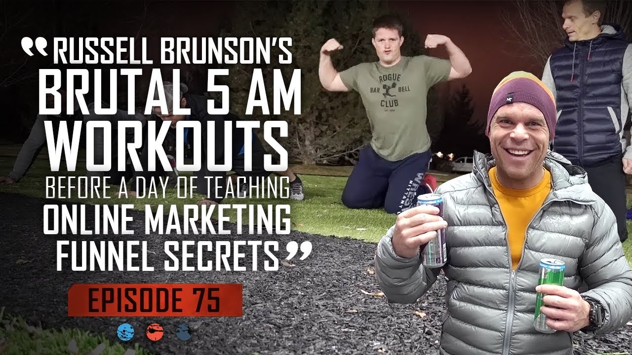 Russell Brunson's Brutal 5 AM Workouts BEFORE A Day Of Teaching Online Marketing Funnel Secrets