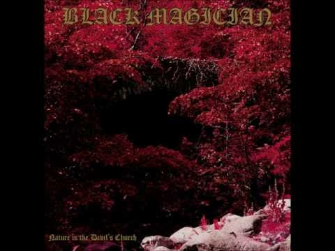 Black Magician - Nature Is The Devil's Church (Full Album)