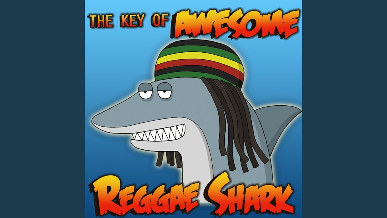 Shark Reggae - The Key Of Awesome | Shazam