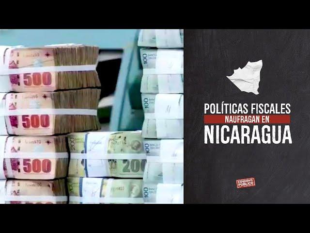 Políticas fiscales naufragan en Nicaragua