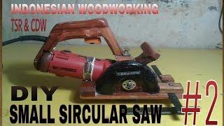 Membuat Gergaji Sircular Saw(Home Made) #part 2