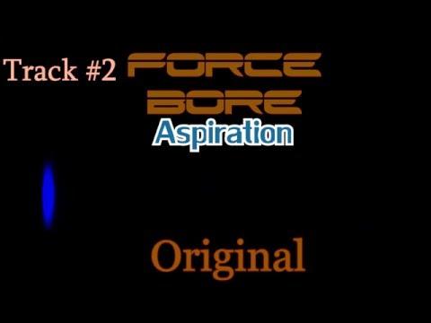ForceBore - Aspiration (Original)