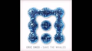 Eric Sneo - Save The Whales (Original Mix)
