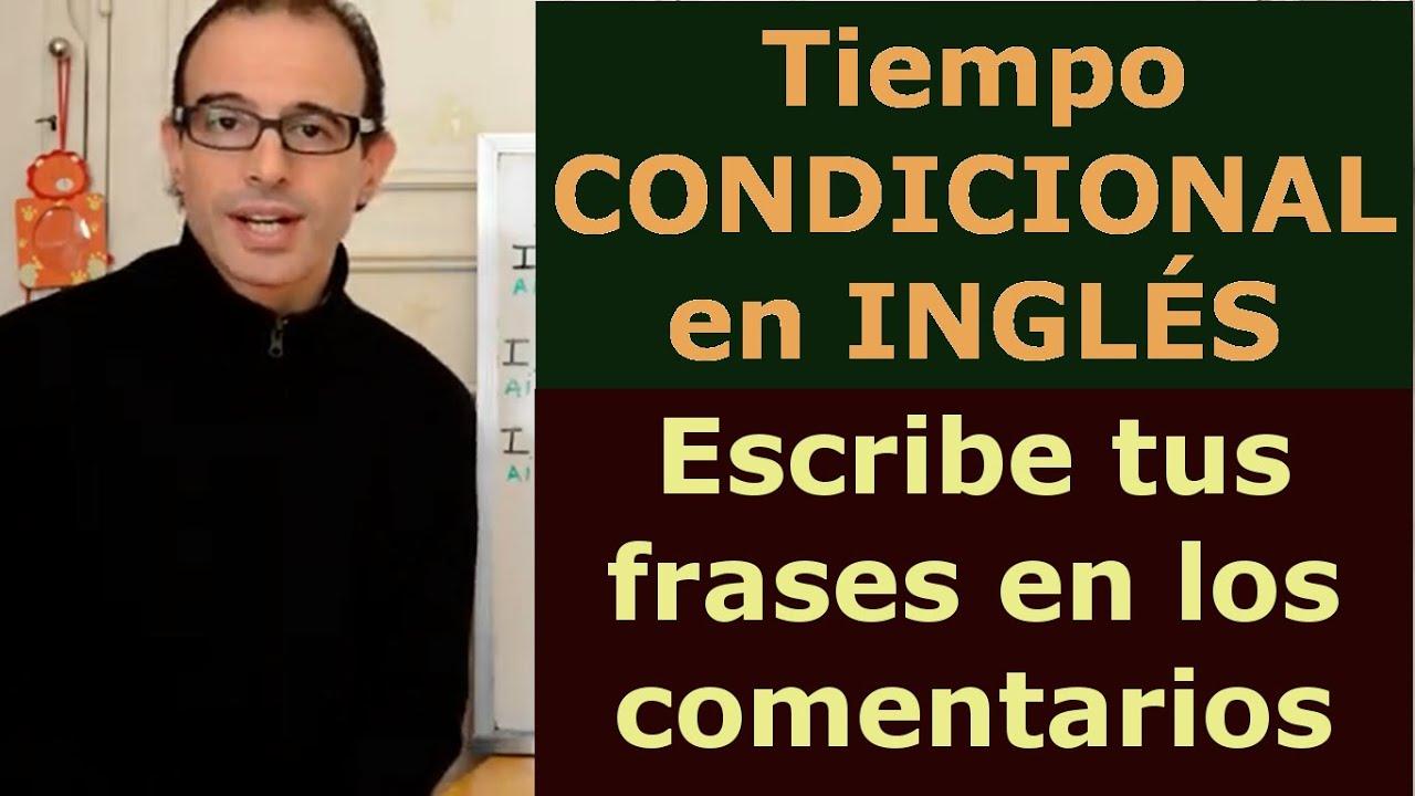 Aprender Ingles: Condicional en INGLES y otras conjugaciones