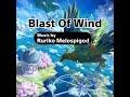【オリジナル曲】Blast Of Wind【フリーBGM】