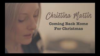 Christina Martin - Coming Back Home For Christmas