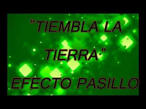 ¡TIEMBLA LA TIERRA! -¡EFECTO PASILLO!
