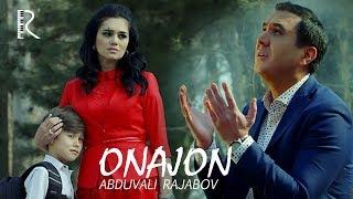 Abduvali Rajabov - Onajon | Абдували Ражабов - Онажон