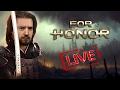 For Honor - Hora de Morrer!! Ao vivo