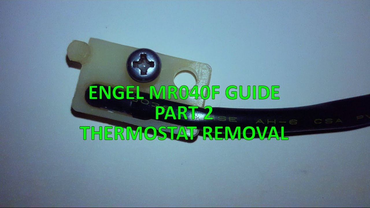 ENGEL MR040F GUIDE - PART 2 - THERMOSTAT REMOVAL