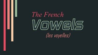 The French Vowels | Essential French Lesson for Beginners