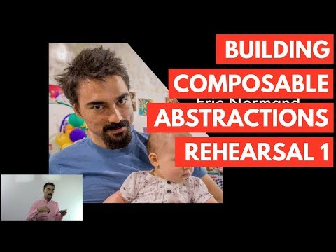 Building Composable Abstractions Rehearsal 1