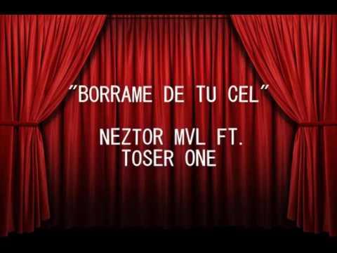 "KARAOKE DE NEZTOR MVL. FT TOSER ONE #BORRAME DE TU CEL """