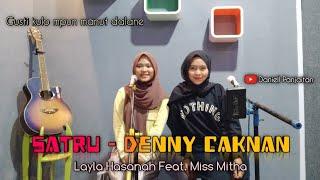 SATRU - Denny Caknan ft. Happy Asmara (By Layla Hasanah & Miss Mitha)    Live Cover
