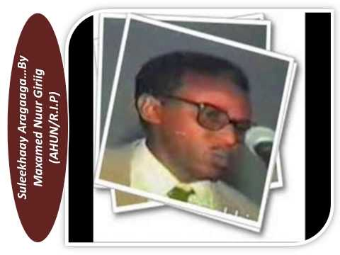Maxamed Nuur Giriig Suleekha Aragaaga