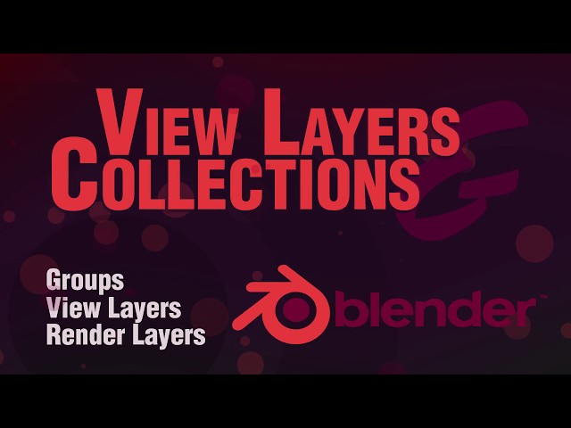 BLENDER 2.8 Collections, View Layers and render layers Tutorial