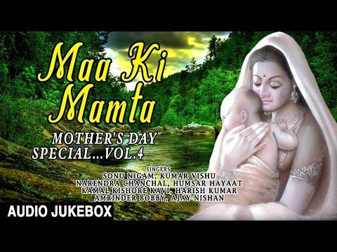 MOTHER'S DAY SPECIAL Vol.4 I Maa Ki Mamta I Full Audio Songs Juke Box I SONU NIGAM,