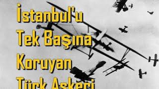 İstanbul'u Tek Başına Koruyan Türk Askeri