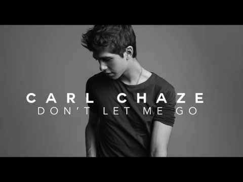 Carl Chaze - Don't Let Me Go [Official Audio]