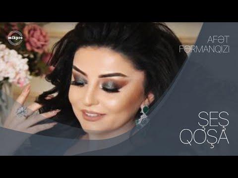 Afet FermanQizi - Şeş Qoşa (Yeni 2019)