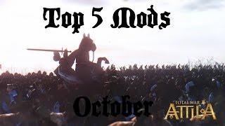 Top 5 Attila Total War Mods - October