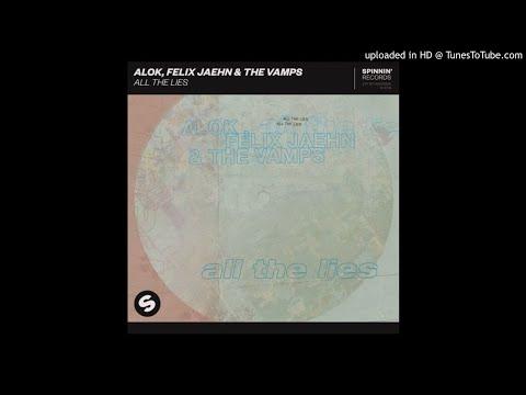 Alok Felix Jaehn & The Vamps - All The Lies Extended Mix