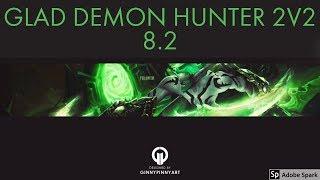 8.2 Gladiator Demon Hunter 2s (No Commentary!)