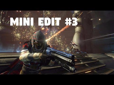 Destiny Mini Edit #3