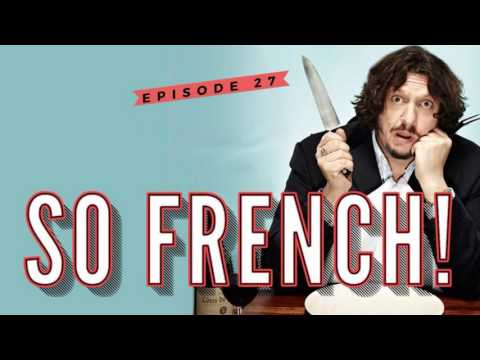 News - So French - Episode 27 – A Franco-British Food Fight