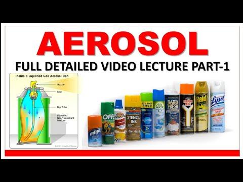 AEROSOL  PART-1 FULL VIDEO LECTURE (PHARMACEUTICAL AEROSOL)