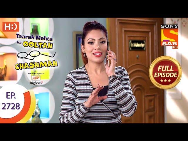 Taarak Mehta Ka Ooltah Chashmah - Ep 2728 - Full Episode - 10th May, 2019