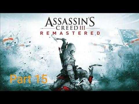 Assassin's Creed 3 Remastered Walkthrough Part 15 Gameplay. |