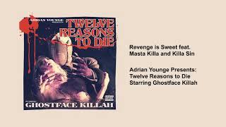 Ghostface Killah - Revenge is Sweet (feat. Masta Killa and Killa Sin)