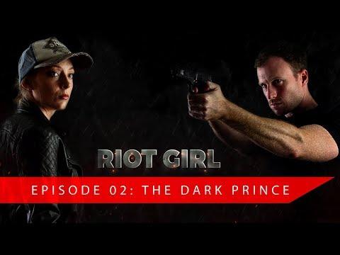 Riot Girl: Web Series - Episode 02 [The Dark Prince]