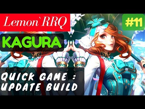 Quick Game : Update Build [Rank 2 Kagura] | Lemon`RRQ Kagura Gameplay and Build #11 Mobile Legends
